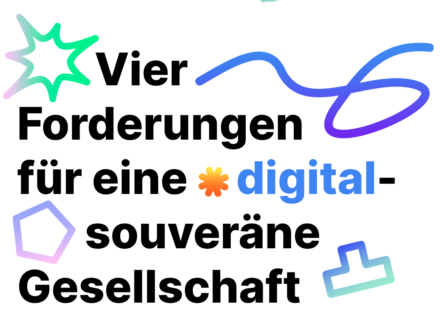 Vier Forderungen für eine digital-souveräne Gesellschaft
