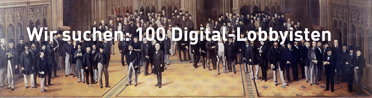 Wir suchen 100 Digital-Lobbyisten